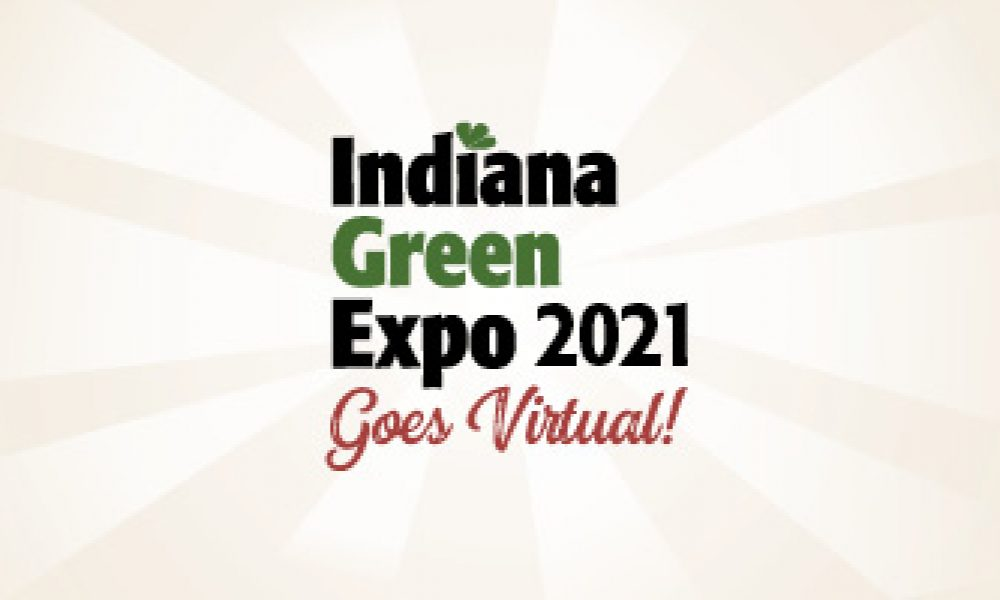 Indiana Green Expo Goes Virtual in 2021!